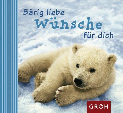 Groh Verlag Bärig liebe Wünsche für dich