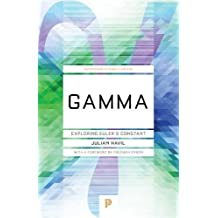 Gamma - Exploring Euler's Constant: Foreword by Freeman Dyson (Princeton Science Library)