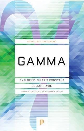 Gamma - Exploring Euler′s Constant (Princeton Science Library)