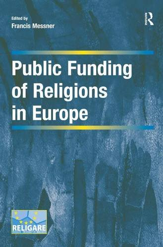 Public Funding of Religions in Europe (Cultural Diversity and Law in Association with RELIGARE)