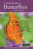 A Swift Guide to Butterflies of North America: Second Edition