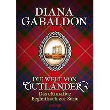 """Die Welt von """"Outlander"""": Das ultimative Begleitbuch zur Serie"""
