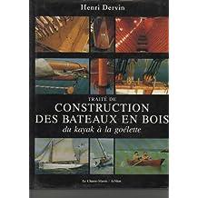 Traité de construction des bateaux en bois, du kayak à la goélette