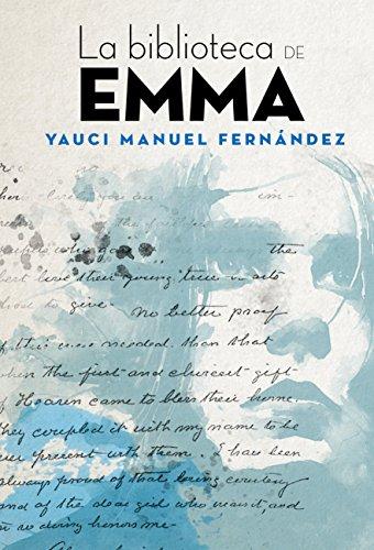 La biblioteca de Emma: Nueva edición por Yauci Manuel Fernández