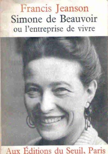 Francis Jeanson. Simone de Beauvoir : Ou l'Entreprise de vivre. Suivi de deux entretiens avec Simone de Beauvoir