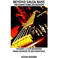 Beyond Salsa Bass: The Cuban Timba Revolution - Latin Bass for Beginners: 1