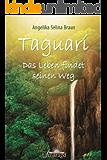 Taguarí: Das Leben findet seinen Weg