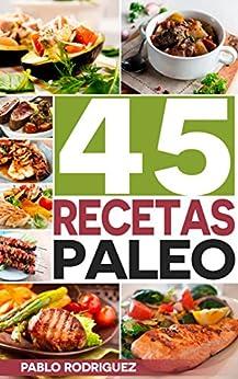 Dieta paleolitica: Recetas Paleo para gente ocupada