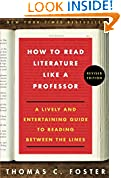 #1: How to Read Literature Like a Professor: A Lively and Entertaining Guide to Reading Between the Lines