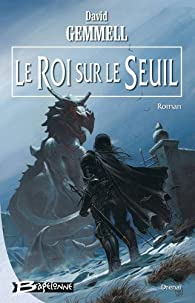 ROI SUR LE SEUIL  by DAVID GEMMELL par David Gemmell