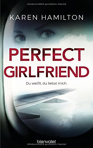 Buchseite und Rezensionen zu 'Perfect Girlfriend - Du weißt, du liebst mich.' von Karen Hamilton