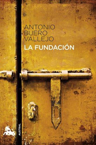 La fundación (Contemporánea) por Antonio Buero Vallejo