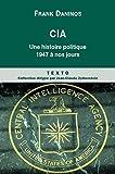 Image de CIA. Une histoire politique de 1947 à nos jours