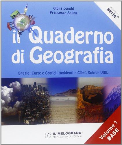 Il quaderno di geografia. Spazio, carte e grafici, ambienti e climi, schede utili. Per la Scuola media: 1