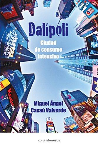 Dalipoli: Ciudad de Consumo intensivo
