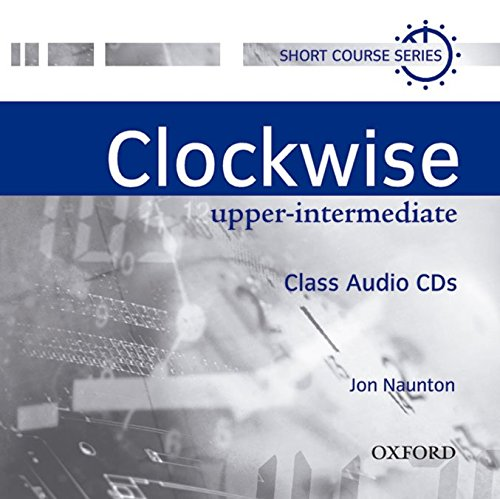 Clockwise Upper-Intermediate. Class CD (2): Class Audio CDs Intermediate level