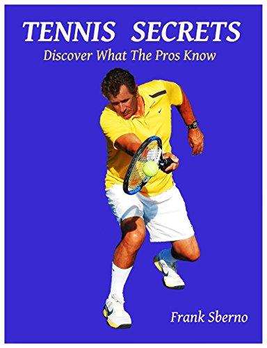 Tennis Secrets: Discover What the Pros Know por Frank Sberno