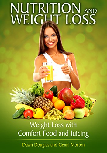 nutrition-and-weight-loss-weight-loss-with-comfort-food-and-juicing