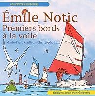 EMILE NOTIC 5 : Premiers bords à la voile par Marie-Paule Cadieu