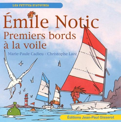 EMILE NOTIC 5 : Premiers bords  la voile