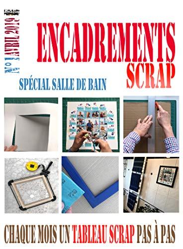 Couverture du livre Encadrements scrap (Spécial salle de bain t. 1)