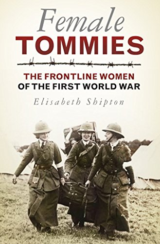 female-tommies-the-frontline-women-of-the-first-world-war-by-elisabeth-shipton-published-october-201