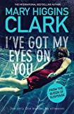 I've got my eyes on you | Clark, Mary Higgins (1929-....)