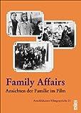 Family Affairs: Ansichten der Familie im Film