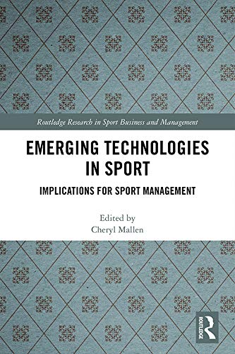 Emerging Technologies in Sport: Implications for Sport Management (Routledge Research in Sport Business and Management) (English Edition)