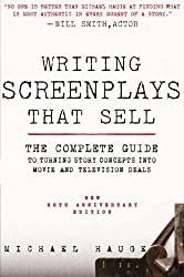 Writing Screenplays That Sell, New Twentieth Anniversary Edition: The Complete Guide to Turning Story Concepts into Movie and Television Deals by Michael Hauge (2011-03-15)