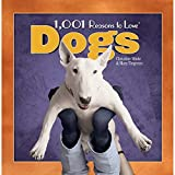 1,001 Reasons to Love Dogs (1001 Reasons) by Christine Miele (2006-10-01)