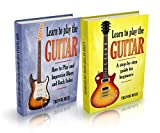 #7: Learn to Play the Guitar: 2 Manuscripts - A Step-by-Step Guide for Beginners, How to Play and Improvise Blues and Rock Solos