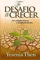 Te Desafío a Crecer: En cualquier terreno y en todos niveles: Volume 1