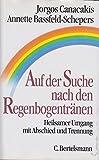 Image of Auf der Suche nach den Regenbogentränen: Heilsamer Umgang mit Abschied und Trennung