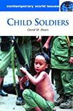 Child Soldiers: A Reference Handbook (Contemporary World Issues)