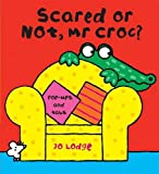 Scared or Not, Mr Croc