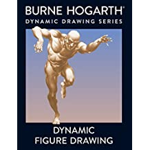 Dynamic Figure Drawing: A New Approach to Drawing the Moving Figure in Deep Space and Foreshortening (Practical Art Books)