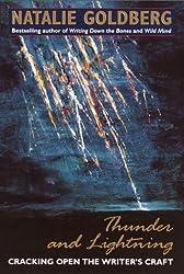Thunder and Lightning: Cracking Open the Writer's Craft by Natalie Goldberg (2000-08-01)