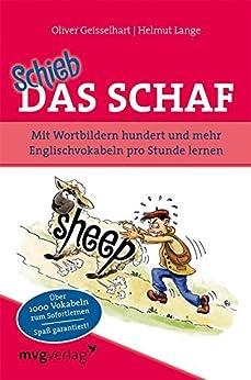 Schieb das Schaf: Mit Wortbildern hundert und mehr Englischvokabeln pro Stunde lernen von [Lange, Helmut, Geisselhart, Oliver; Lange]