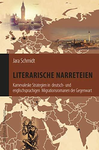 Literarische Narreteien: Karnevaleske Strategien in deutsch- und englischsprachigen Migrationsromanen der Gegenwart (Interkulturelle Moderne)