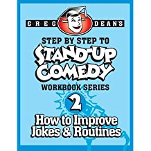 [(Step by Step to Stand-Up Comedy - Workbook Series: Workbook 2: How to Improve Jokes and Routines)] [Author: Greg Dean] published on (August, 2013)
