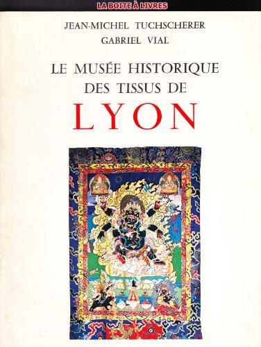 Le muse historique des tissus de Lyon, introduction Historique, artistique et technique