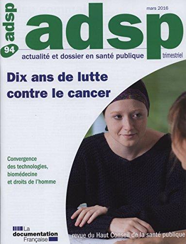 Dix ans de lutte contre le cancer (Actualité et dossier en santé publique n°94)