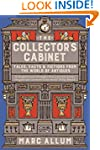 The Collector's Cabinet: Tales, Facts...