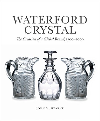 Waterford Crystal:  The Creation of a Global Brand (English Edition)