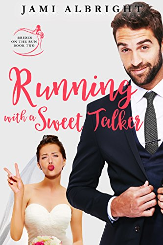 Running with a Sweet Talker (Brides on the Run Book 2) (English Edition)