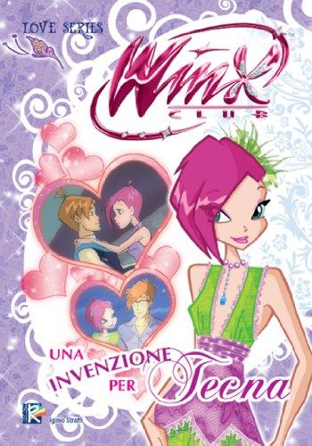 Un'invenzione per Tecna (Winx Club) (Love Series)