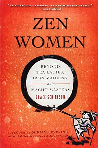 ZEN Women: Beyond Tea Ladies, Iron Maidens, and Macho Masters por Grace Schireson
