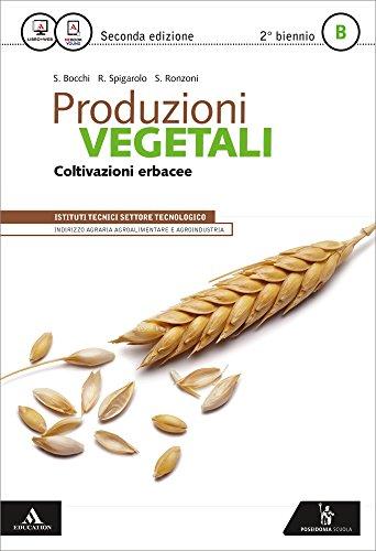 Produzioni vegetali. Vol. B. Per gli Ist. tecnici. Con e-book. Con espansione online: 2