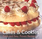 Cakes & Cookies: Quick & Easy, Proven Recipes (Quick and Easy, Proven Recipes)